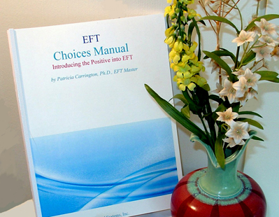 EFT Choices Method Manual, by Dr. Patricia Carrington