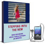 Stepping Into the New - Audio Recording Product by Dr. Patricia Carrington