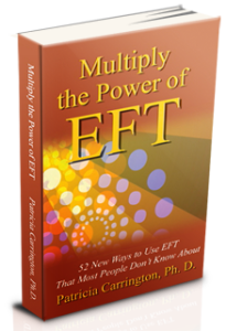 Multiply the Power of EFT, by Dr. Patricia Carrington