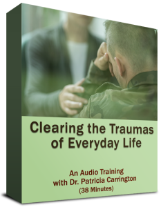 Clearing the Traumas of Everyday Life Audio with Dr. Patricia Carrington