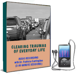 Clearing Traumas of Everyday Life Audio with Dr. Pat Carrington