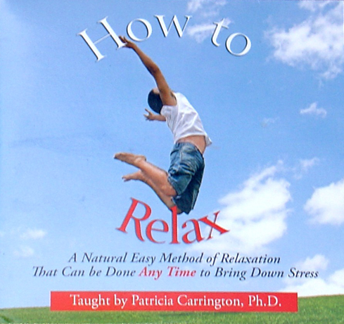 How to Relax CD by Dr. Patricia Carrington