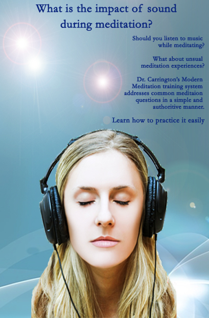 What are the effects of sound on Meditation, emotions while meditating, learn Modern Meditation