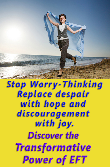 Use EFT to stop excessive worrying and discover emotional freedom!
