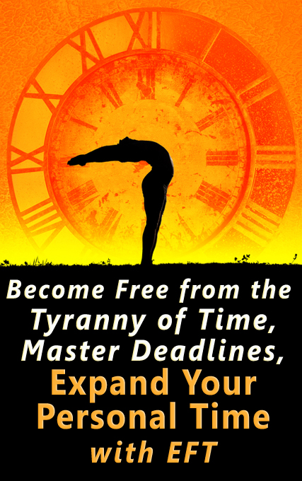 Use EFT to expand your personal time, meet deadlines easily