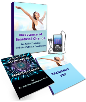 Acceptance of Beneficial Change Combo - by Dr. Patricia Carrington