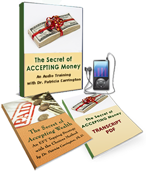 The Secret of Accepting Money Audio & e-Book, by Dr. Patricia Carrington, Ph.D.