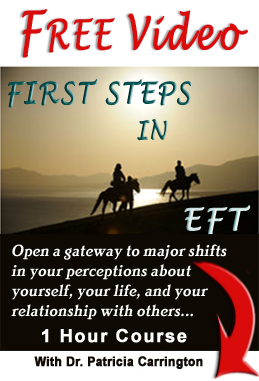 Free Download of First Steps in EFT Video with Dr. Patricia Carrington