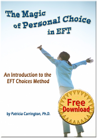 Free Download of Magic of Personal Choice in EFT by Dr. Patricia Carrington