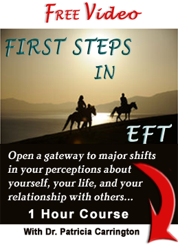 First Steps in EFT: Free 1-Hour Video Course with Dr. Patricia Carrington