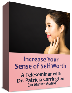 Increase Your Self Worth Audio with Dr. Patricia Carrington