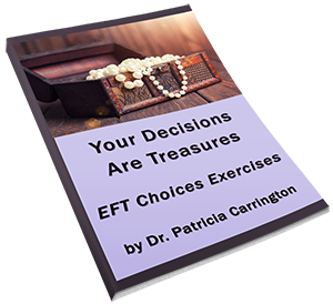 Your Decisions are Treasures Ebook by Dr. Patricia Carrington
