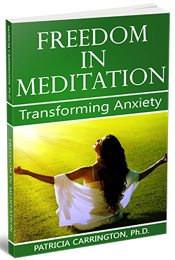Freedom in Meditation, by Patricia Carrington Ph.D.