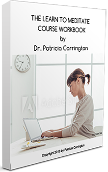 The Learn to Meditate Course Workbook by Dr. Patricia Carrington